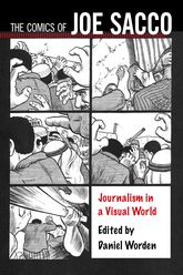The Comics of Joe SaccoJournalism in a Visual World