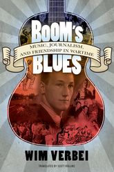 Boom's BluesMusic, Journalism, and Friendship in Wartime
