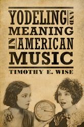 Yodeling and Meaning in American Music