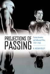 Projections of PassingPostwar Anxieties and Hollywood Films, 1947-1960