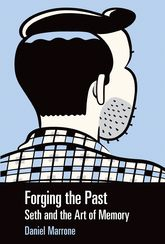Forging the Past: Seth and the Art of Memory