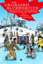 The Canadian AlternativeCartoonists, Comics, and Graphic Novels$