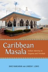 Caribbean Masala – Indian Identity in Guyana and Trinidad - University Press of Mississippi