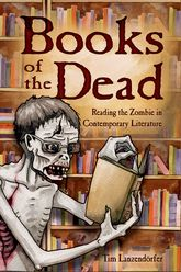 Books of the DeadReading the Zombie in Contemporary Literature