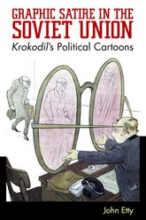 Graphic Satire in the Soviet UnionKrokodil's Political Cartoons
