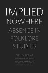 Implied NowhereAbsence in Folklore Studies