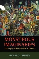 Monstrous ImaginariesThe Legacy of Romanticism in Comics