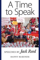A Time to SpeakSpeeches by Jack Reed