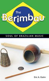 The Berimbau - Soul of Brazilian Music | University Press of Mississippi