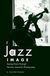The Jazz ImageSeeing Music through Herman Leonard's Photography