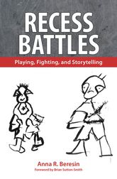 Recess BattlesPlaying, Fighting, and Storytelling