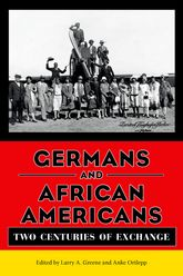Germans and African AmericansTwo Centuries of Exchange