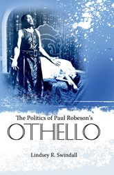 The Politics of Paul Robeson's Othello - University Press of Mississippi