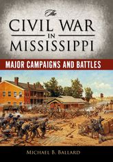 The Civil War in MississippiMajor Campaigns and Battles$