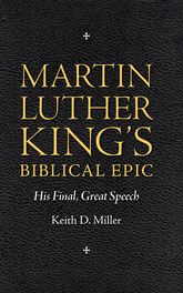 Martin Luther King's Biblical EpicHis Final, Great Speech$