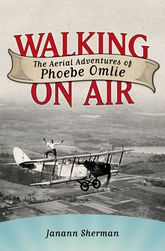 Walking on AirThe Aerial Adventures of Phoebe Omlie$