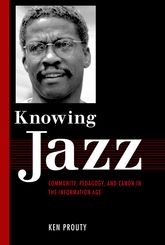 Knowing Jazz – Community, Pedagogy, and Canon in the Information Age | University Press of Mississippi