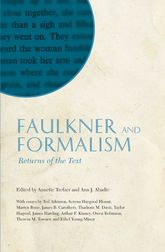 Faulkner and FormalismReturns of the Text$