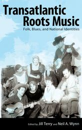 Transatlantic Roots MusicFolk, Blues, and National Identities