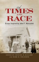 Of Times and Race: Essays Inspired by John F. Marszalek