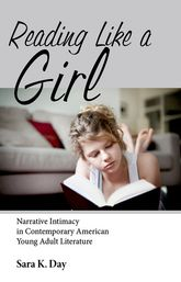 Reading Like a GirlNarrative Intimacy in Contemporary American Young Adult Literature