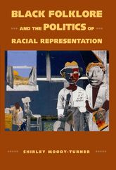 Black Folklore and the Politics of Racial Representation - University Press of Mississippi