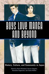 Boys Love Manga and BeyondHistory, Culture, and Community in Japan