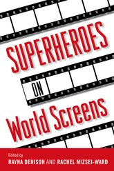 Superheroes On World Screens | University Press of Mississippi