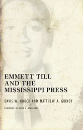 Emmett Till and the Mississippi Press - University Press of Mississippi