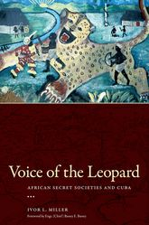 Voice of the Leopard – African Secret Societies and Cuba | University Press of Mississippi